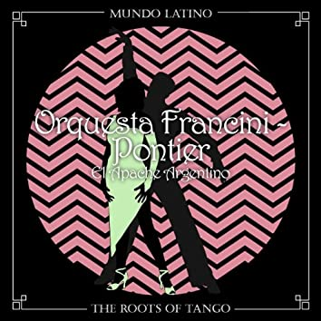 The Roots Of Tango - El Apache Argentino