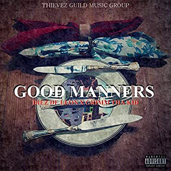 Good Manners (feat. Grimm Tha Kid)