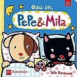 Gau on, Pepe & Mila (Pepe y Mila)