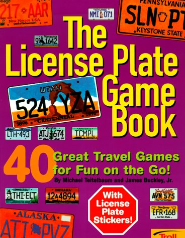 The License Plate Game Book: 40 Great Travel Games for Fun on the Go!