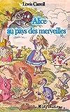 Alice au pays des merveilles (illustré et annoté) - Format Kindle - 3,99 €