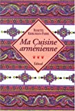 Ma cuisine arménienne