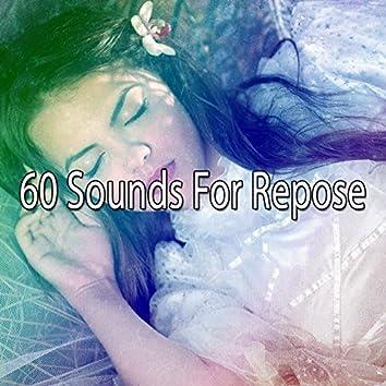 60 Sounds For Repose