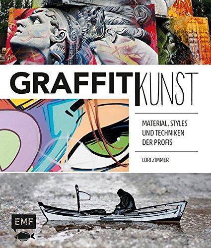 Graffitikunst: Material, Styles und Techniken der Profis