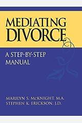 Mediating Divorce: A Step-by-Step Manual Paperback