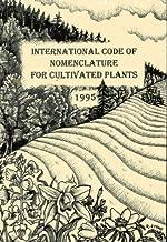 International Code of Nomenclature for Cultivated Plants (Regnum Vegetabile Ser.; Vol. 133)