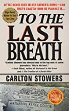 To The Last Breath: Three Women Fight For The Truth Behind A Child's Tragic Murder