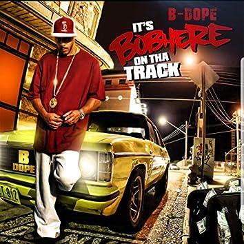 It's Bobhere on Tha Track