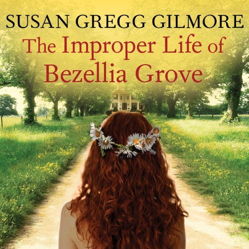 The Improper Life of Bezellia Grove audiobook cover art