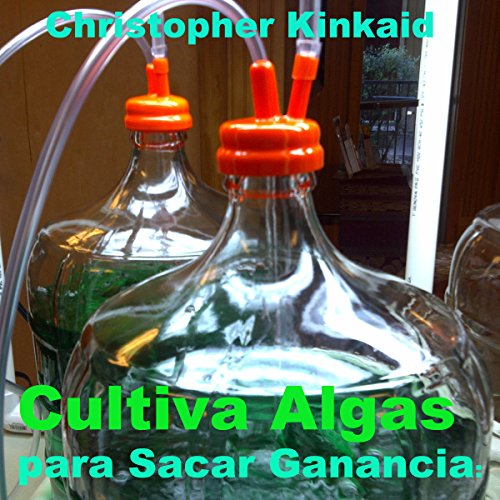 Cultiva Algas para Sacar Ganancia [Cultivating Algae for Profit] audiobook cover art