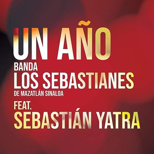 Amazon.com: Un Año [feat. Sebastián Yatra]: Banda Los ...