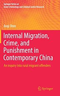 Internal Migration, Crime, and Punishment in Contemporary China: An inquiry into rural migrant offenders