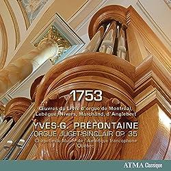 1753 - Oeuvres du Livre d'orgue de Montr??al, Leb?¦ue, Nivers, Marchand, d'Anglebert by Yves-G. Pr??fontaine