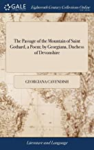 The Passage of the Mountain of Saint Gothard, a Poem; By Georgiana, Duchess of Devonshire