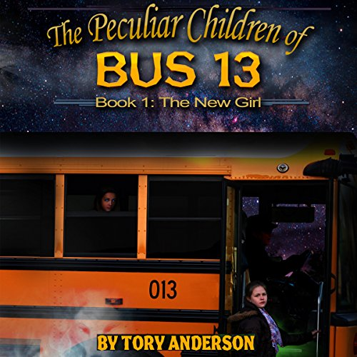 The Peculiar Children of Bus 13: Book 1: The New Girl audiobook cover art