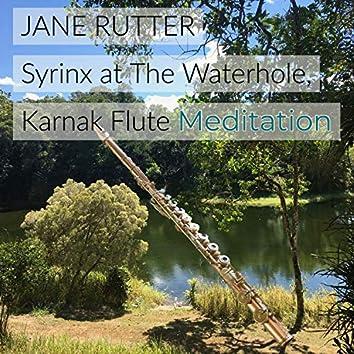 Syrinx at The Waterhole, Karnak (Flute Meditation)