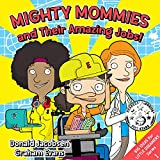 Mighty Mommies and Their Amazing Jobs: A STEM Career Book for Kids (Big Ideas for Little Dreamers 1)