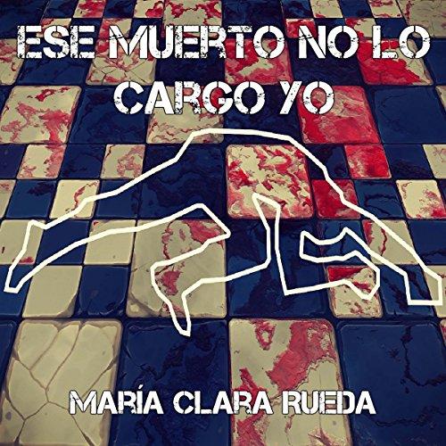 Ese muerto no lo cargo yo audiobook cover art