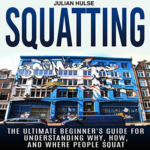 Squatting: The Ultimate Beginner's Guide for Understanding Why, How, and Where People Squat Titelbild