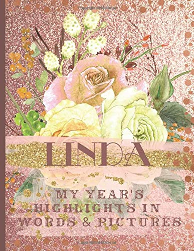 Linda: Record Your Year's Peak Moments Using This Beautiful Rose Gold Journal to Create a Lasting Keepsake (Rose Gold Named Notebooks)