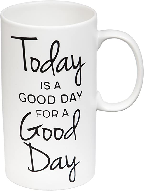 Today Is A Good Day 20 OZ Tall Ceramic Cup 3 X 5 X 6 Inches