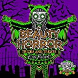 The Beauty of Horror: Tricks and Treats Halloween Coloring Book