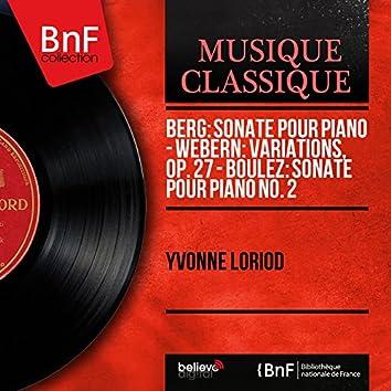 Berg: Sonate pour piano - Webern: Variations, Op. 27 - Boulez: Sonate pour piano No. 2 (Mono Version)