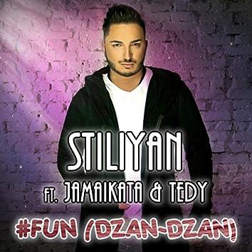 #Fun (Dzan-Dzan)