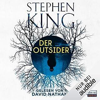 Der Outsider                   Autor:                                                                                                                                 Stephen King                               Sprecher:                                                                                                                                 David Nathan                      Spieldauer: 19 Std. und 12 Min.     6.950 Bewertungen     Gesamt 4,4
