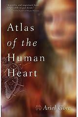 Atlas of the Human Heart: A Memoir Paperback