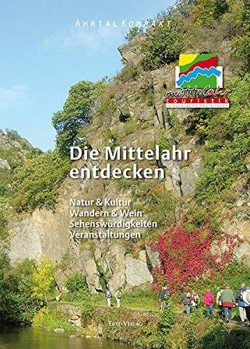 Ahrtal Kompakt. Die Mittelahr entdecken: Natur & Kultur, Wandern & Wein, Sehenswürdigkeiten, Veranstaltungen