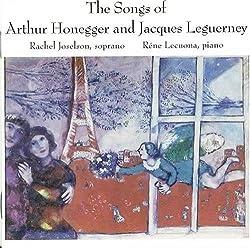 Honegger, Leguerney : Mélodies. Joselson, Lecuona.