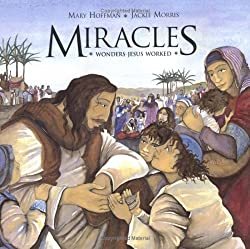 Miracles: Wonders Jesus Worked