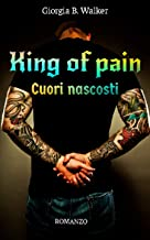 Scaricare Libri King of pain - Cuori nascosti PDF