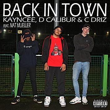 Back in Town (feat. C Driz, D Calibur & Nat Mueller)