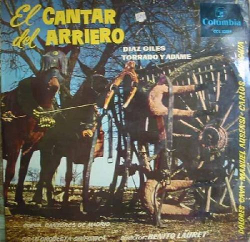Antiguo vinilo - Old Vinyl .- EL CANTAR DEL ARRIERO.DIAZ GILES. TORRAOY...