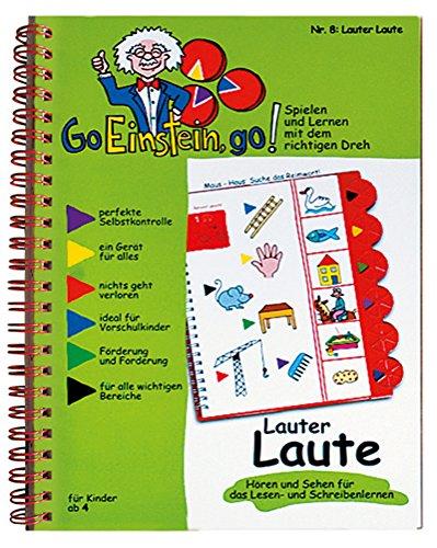 Go, Einstein, go!: Übungsbuch: Lauter Laute 1: Das neue Lernsystem: Spielen und Lernen mit der perfekten Selbstkontrolle / Übungsbuch: Lauter Laute 1 ... und Lernen mit der perfekten Selbstkontrolle)
