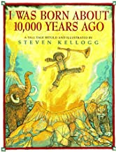 I Was Born About 10,000 Years Ago: A Tall Tale