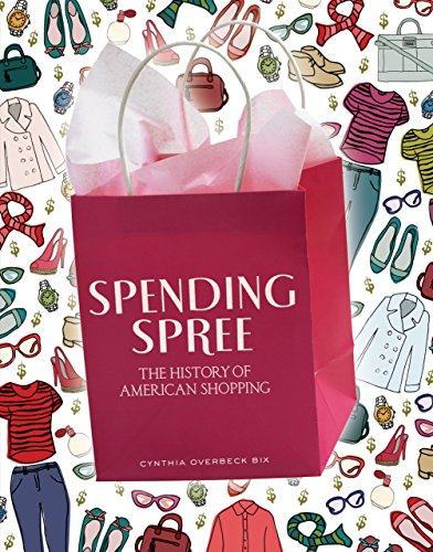 Spending Spree: The History of American Shopping