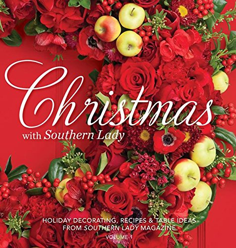 Christmas with Southern Lady: Holiday Decorating, Recipes & Tables Ideas