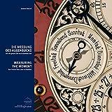 Die Messung des Augenblicks: Wie die genaue Zeit nach Glashütte kam (Publikationsreihe des Deutschen Uhrenmuseums Glashütte)
