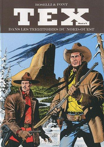 Tex Maxi, Tome 5 : Dans les territoires du nord-ouest