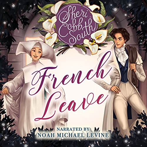French Leave                   By:                                                                                                                                 Sheri Cobb South                               Narrated by:                                                                                                                                 Noah Michael Levine                      Length: 4 hrs and 52 mins     127 ratings     Overall 4.5