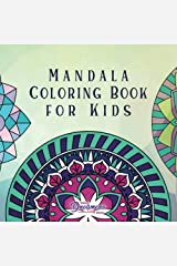 Mandala Coloring Book for Kids: Childrens Coloring Book with Fun, Easy, and Relaxing Mandalas for Boys, Girls, and Beginners: 2 Paperback