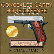 Concealed Carry and Home Defense Fundamentals, 2nd Edition