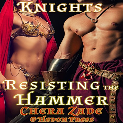 Resisting the Hammer: A Medieval Prey Fantasy      Hedon Knights              By:                                                                                                                                 Chera Zade,                                                                                        Hedon Press                               Narrated by:                                                                                                                                 Juliana Solo                      Length: 1 hr and 26 mins     Not rated yet     Overall 0.0