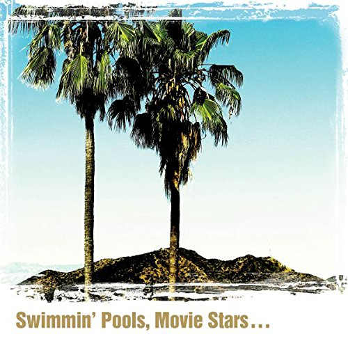 Swimmin' Pools, Movie Stars...