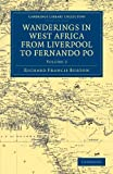 Wanderings in West Africa from Liverpool to Fernando Po 2 Volume Set: Wanderings in West Africa from Liverpool to Fernando Po: By A F.R.G.S.: Volume 2 ... Collection - African Studies) [Idioma Inglés]