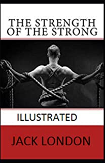 The Strength of the Strong Illustrated