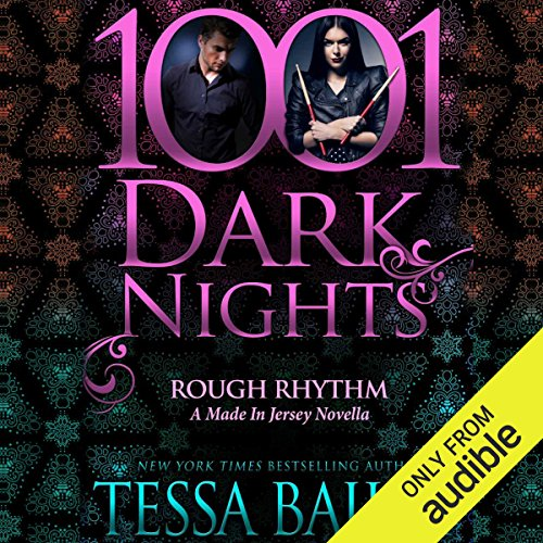 Rough Rhythm     A Made in Jersey Novella - 1001 Dark Nights              By:                                                                                                                                 Tessa Bailey                               Narrated by:                                                                                                                                 Molly Glenmore,                                                                                        Joe Arden                      Length: 3 hrs and 21 mins     94 ratings     Overall 4.1